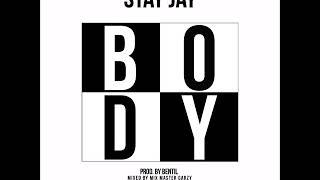 Stay Jay - Body (Prod By BentilBeatz)