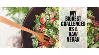 MY BIGGEST CHALLENGES AS A RAW FOOD VEGAN || CLEAR SKIN WEIGHT LOSS