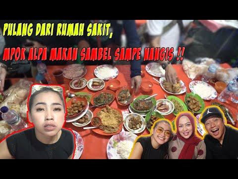 PULANG DARI RS, MPOK ALPA MAKAN SAMBEL SAMPE NANGIS !!!