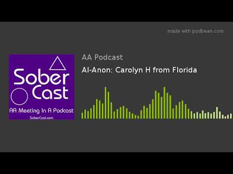 Al-Anon: Carolyn H From Florida