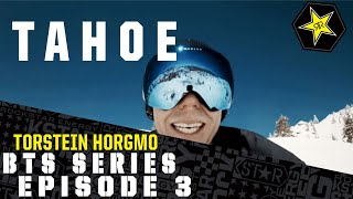 Torstein Horgmo BTS Series - Tahoe | Episode 3
