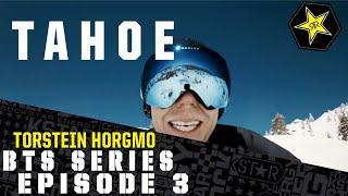 Torstein Horgmo BTS Series - Tahoe | Episode 3