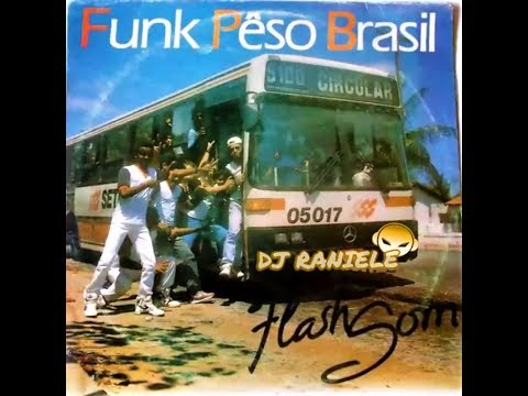 MIX LP FUNK PÊSO BRASIL Vol 01 (EQUIPE FLASHSOM) 1990 By RANIELE DJ