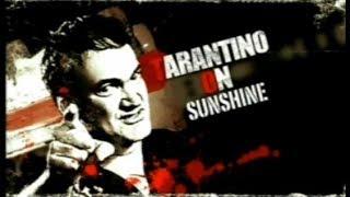 Quentin Tarantino On Sunshine [2009]