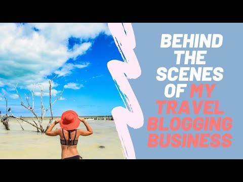 BUILDING MY TRAVEL BLOG AS A BUSINESS: travel blogging daily vlogs