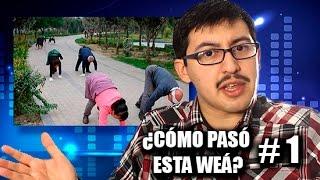 ¿Cómo pasó esta weá? #1 - Chilenito TV