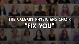 Fix You - Calgary Physicians Choir