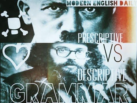Prescriptive Vs  Descriptive Grammar