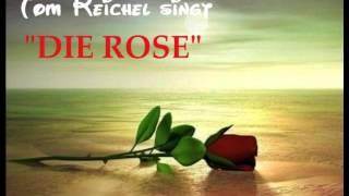 Tom Reichel - Die Rose ( The Rose )