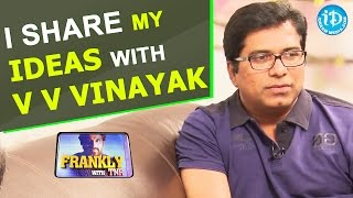 I Share My Ideas With V V Vinayak - Dasaradh  - Frankly With TNR || Talking Movies with iDream