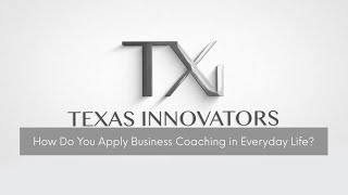 Driving Innovation, Part Five | How Do You Apply Business Coaching in Everyday Life?