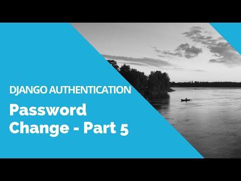 Password Change - Django Authentication Tutorial - Part 5