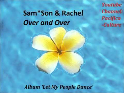 Samson and Rachel - Over and Over (Hawaiian Track)