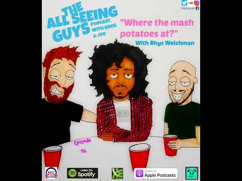 Ep 76: Where the mash potatoes at? with Rhys Welchman