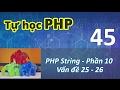 Tự học PHP - 45 PHP String - 10 Vấn đề 25 - 26