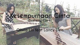 Video (Rizky) Kesempurnaan Cinta - Olivia Lin feat Lancy Liem Guzheng Cover download MP3, 3GP, MP4, WEBM, AVI, FLV Januari 2018