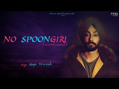 NO SPOONGIRI | GOPI WARAICH | Latest Punjabi Songs 2018 | Vehli Janta Records