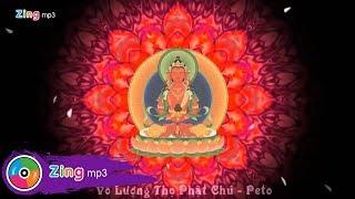 Vô Lượng Thọ Phật Chú - Peto (MV)