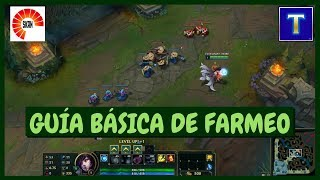 LOL GUÍA MUY BÁSICA DE FARMEO ft. Skan Youtube | TenYasha LOL