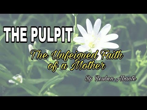 THE UNFEIGNED FAITH OF A MOTHER | The Pulpit S02EP18