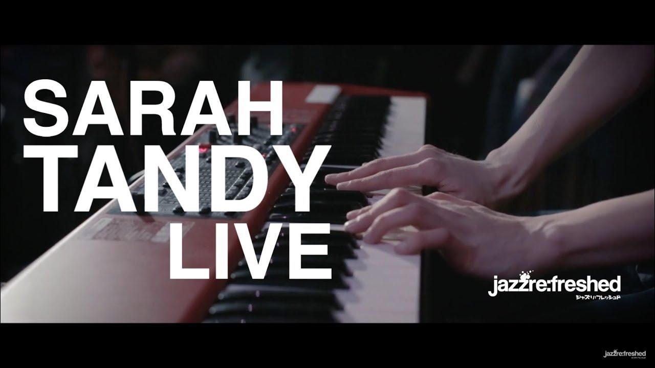 Sarah Tandy Live @jazzrefreshed 18.01.18