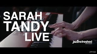 Sarah Tandy Live @jazzrefreshed 18.01.18
