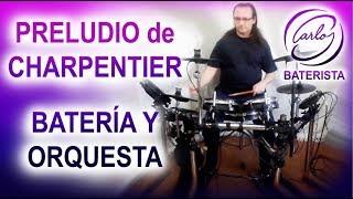 PRELUDIO de CHARPENTIER   BATERÍA (en vivo) Y ORQUESTA (en audio)