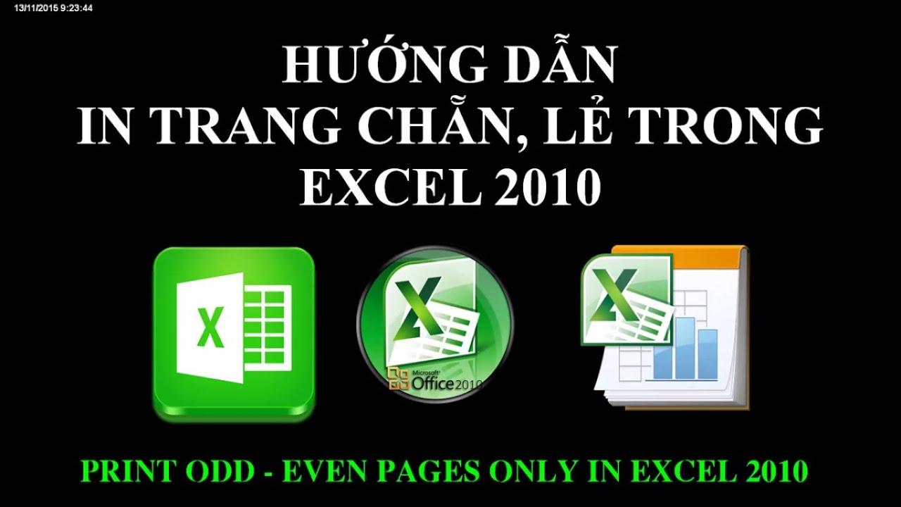 Hướng dẫn in 2 mặt chẵn, lẻ trong Excel 2010 không cần phần mềm
