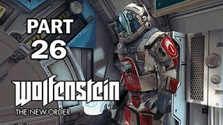 Wolfenstein: The New Order Walkthrough Part 26 - Zero Gravity (PS4 Gameplay Commentary)