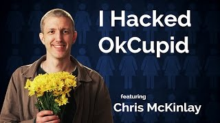 Chris McKinlay - I Hacked OkCupid