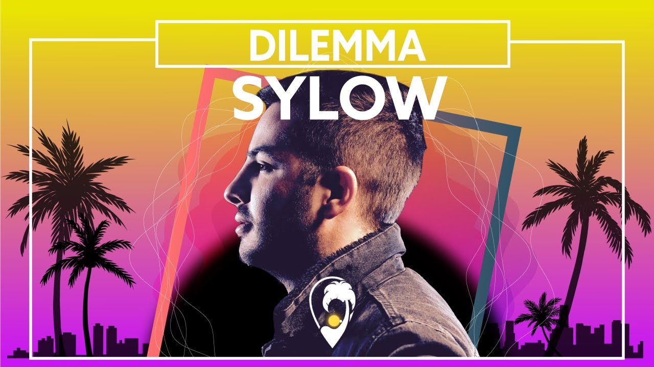 Sylow - Dilemma [Lyric Video]