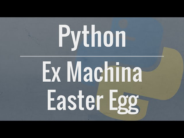Python: Ex Machina Easter Egg - Hidden Message within the Code