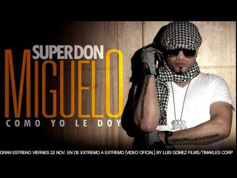 Super Don MIguelo Mix 2015 DJ ANTHONY809