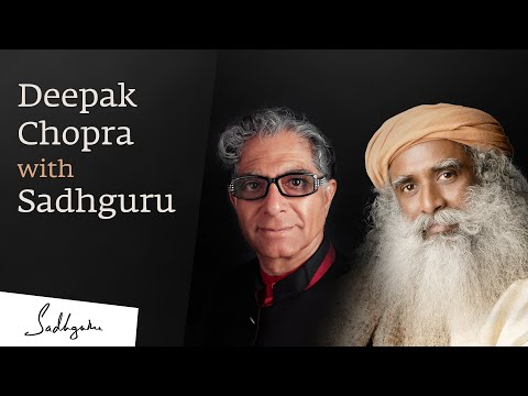 Deepak Chopra and Sadhguru on Crafting a Conscious Planet