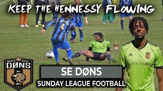 SE DONS vs LULLINGSTONE | 'KEEP THE HENNESSY FLOWING' | Sunday League Football