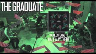 Watch Graduate Halfway There video