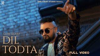 DIL TODTA : Gurj Sidhu (Official Video) Shera Dhaliwal | Mxrci Beats | New Punjabi Song 2021