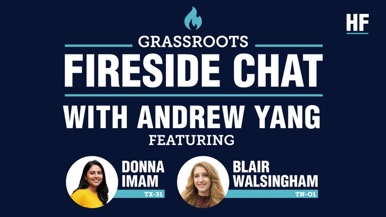 Grassroots Fireside Chat With Andrew Yang: Featuring Donna Imam & Blair Walsingham