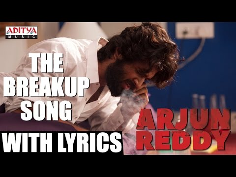 The Breakup Song With English Lyrics || Arjun Reddy Songs || Vijay Devarakonda, Shalini || Sandeep