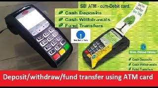 How to deposit/withdraw/fund transfer using ATM card at green channel counter......