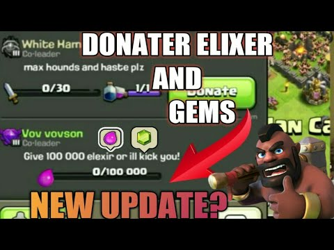 NEW UPDATE?  DONATE - GEMS &ELIXER TO CLAN MATES