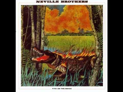 Neville Bros - Fire On The Bayou