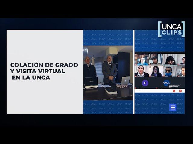 CLIP - COLACIÓN DE GRADO Y VISITA VIRTUAL EN LA UNCA.
