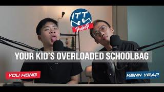 ITT Podcast - Your Kid's Overloaded School Bag
