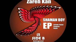 Zareh Kan - Shaman boy Yuman grogorov remix