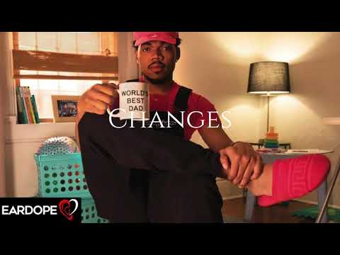 Chance the Rapper - Changes ft. Travis Scott *NEW SONG 2017*