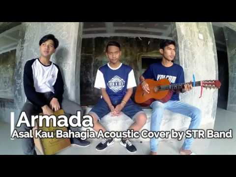 Armada - Asal Kau Bahagia cover Acoustic by STR