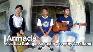 Armada - Asal Kau Bahagia cover Acoustic by STR