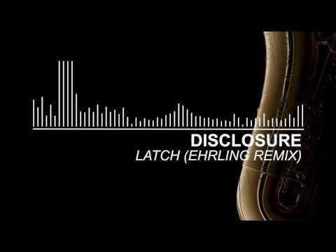Disclosure - Latch (Ehrling Remix)