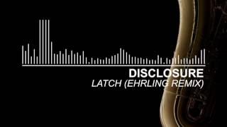 Disclosure Latch Ehrling Remix.mp3